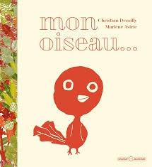 """Un album, """"Mon oiseau"""" de Grasset Jeunesse"""